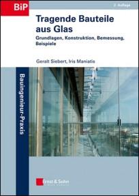 Tragende Bauteile aus Glas. Entwurf und Bemessung