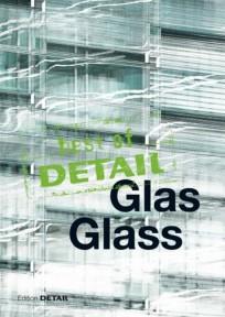 best of DETAIL Glas