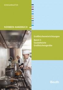 Großkücheneinrichtungen Band 2: Gasbeheizte Großküchengeräte