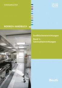 Großkücheneinrichtungen Band 1: Edelstahleinrichtungen