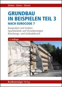 Grundbau in Beispielen Teil 3 nach Eurocode 7