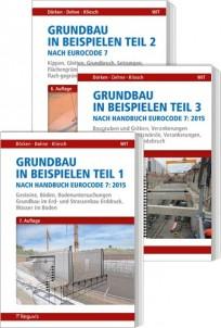 Grundbau in Beispielen nach Eurocode 7 - Teile 1 bis 3