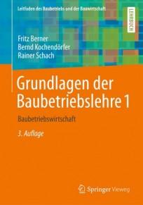 Grundlagen der Baubetriebslehre. Band 1