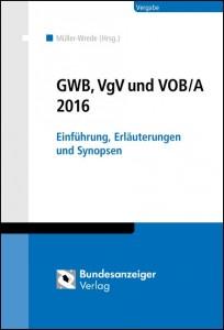 GWB, VgV und VOB/A 2016