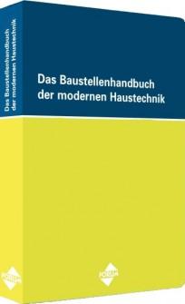 Das Baustellenhandbuch der modernen Haustechnik
