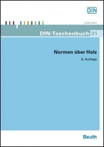 DIN-Taschenbuch 31. Normen über Holz