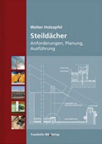 Steildächer. Anforderungen, Planung, Ausführung
