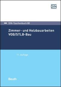 DIN-Taschenbuch 80. Zimmer- und Holzbauarbeiten VOB/STLB-Bau