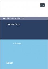 DIN-Taschenbuch 132. Holzschutz