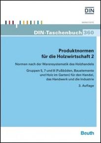 DIN-Taschenbuch 360. Produktnormen für die Holzwirtschaft 2