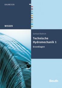 Technische Hydromechanik, Band 1