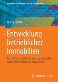 Entwicklung betrieblicher Immobilien