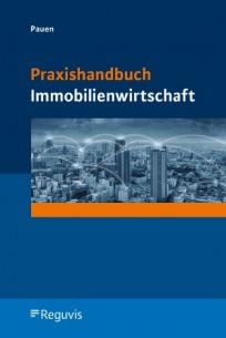 Praxishandbuch Immobilienwirtschaft