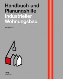 Handbuch und Planungshilfe: Industrieller Wohnungsbau