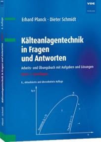 Kälteanlagentechnik in Fragen und Antworten. Band 1: Grundlagen