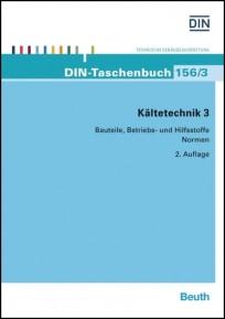 DIN-Taschenbuch 156/3. Kältetechnik 3. Bauteile, Betriebs- und Hilfsstoffe