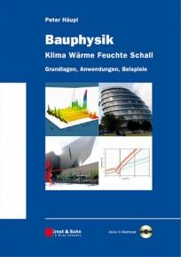 Bauphysik. Klima, Wärme, Feuchte, Schall