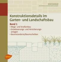 Konstruktionsdetails im Garten- und Landschaftsbau - Band 1