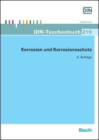 DIN-Taschenbuch 219. Korrosion und Korrosionsschutz