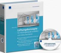 Lüftungskonzepte für Wohngebäude erstellen und dokumentieren. CD-ROM