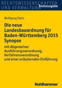Die neue Landesbauordnung für Baden-Württemberg 2015 Synopse