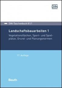 DIN-Taschenbuch 81/1. Landschaftsbauarbeiten 1