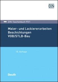 DIN-Taschenbuch 97. Maler- und Lackiererarbeiten, Beschichtungen VOB/StLB-Bau