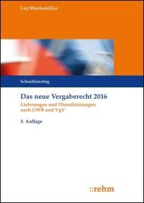 Das neue Vergaberecht 2016 - Schnelleinstieg