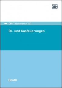 DIN-Taschenbuch 407. Öl- und Gasfeuerungen