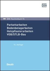 DIN-Taschenbuch 74. Parkettarbeiten, Bodenbelagarbeiten, Holzpflasterarbeiten