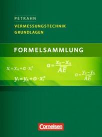 Vermessungstechnik. Grundlagen, Formelsammlung