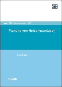 DIN-Taschenbuch 493. Planung von Heizungsanlagen