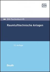 DIN-Taschenbuch 85. Raumlufttechnische Anlagen
