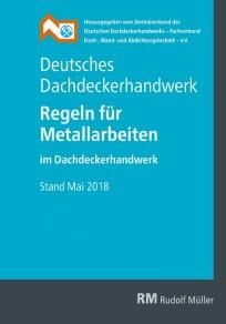Regeln für Metallarbeiten im Dachdeckerhandwerk, Stand Mai 2018