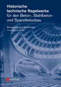 Historische technische Regelwerke für den Beton-, Stahlbeton- und Spannbetonbau