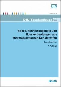 DIN-Taschenbuch 52. Rohre, Rohrleitungsteile und Rohrverbindungen aus thermoplastischen Kunststoffen