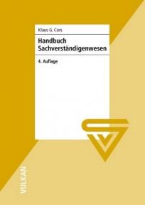 Handbuch Sachverständigenwesen. Sachverständiger - wie werde ich das?