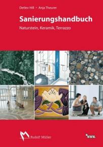 Sanierungshandbuch. Naturstein, Keramik, Terrazzo