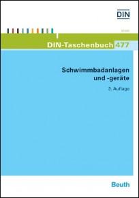DIN-Taschenbuch 477. Schwimmbadanlagen und -geräte