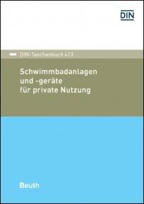 DIN-Taschenbuch 413. Schwimmbadanlagen und -geräte für private Nutzung