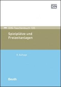 DIN-Taschenbuch 105. Spielplätze und Freizeitanlagen