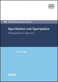 DIN-Taschenbuch 134/2. Sporthallen und Sportplätze