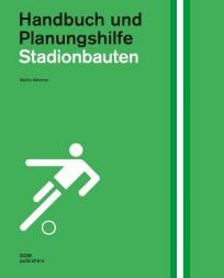 Stadionbauten. Handbuch und Planungshilfe