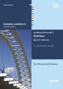 Normen-Handbuch Eurocode 3 - Stahlbau. Band 3: Brücken