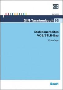 DIN-Taschenbuch 93. Stahlbauarbeiten VOB/StLB-Bau