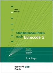 Stahlbetonbau-Praxis nach Eurocode 2, Band 1