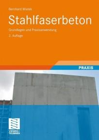 Stahlfaserbeton. Grundlagen und Praxisanwendung