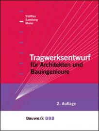 Tragwerksentwurf für Architekten und Bauingenieure