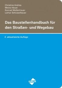 Das Baustellenhandbuch für den Straßen- und Wegebau