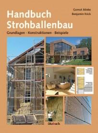 Handbuch Strohballenbau. Grundlagen, Konstruktionen, Beispiele